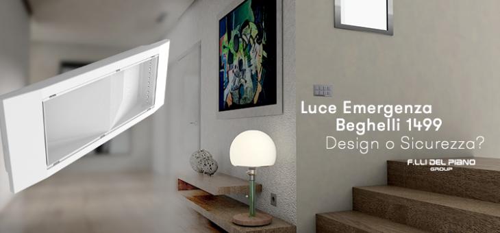 Lampada Emergenza Beghelli 1499 Led Design o Sicurezza?